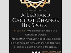 A Leopard Cannot Change His Spots - Idiom Of The Day For ... Ielts Speaking Part 2 Questions