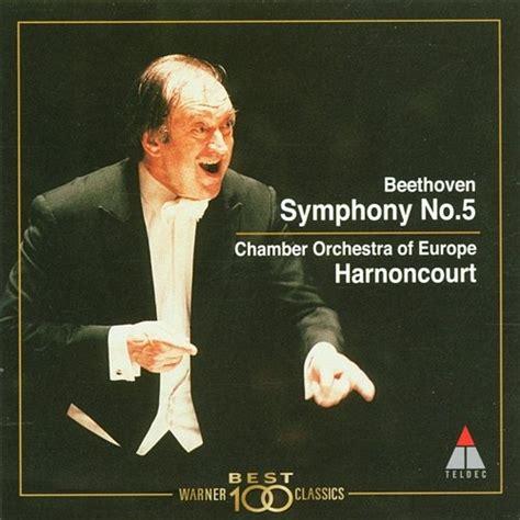 beethoven symphony no 5 beethoven symphony no 5 nikolaus harnoncourt chamber