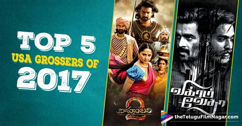 film 2017 usa top 5 usa grosser of 2017 south indian cinema telugu