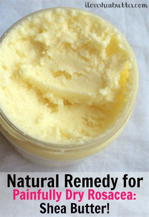 best shea butter for skin best diy tips shea butter for rosacea