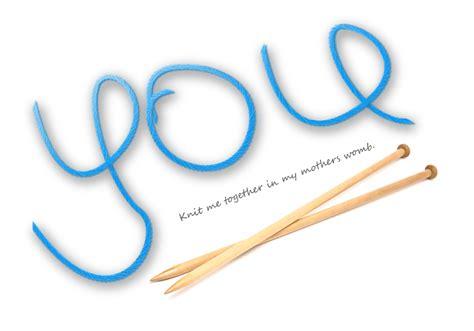 you knit me together you knit me together by cbier on deviantart