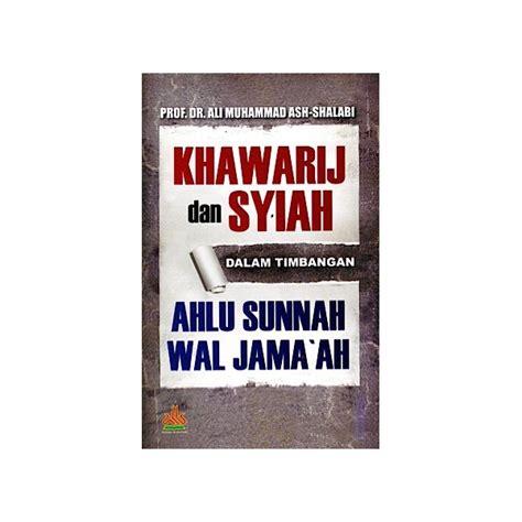 Ketika Rasulullah Harus Berperang Ali Muhammad Ash Shallabi bukubuku khawarij dan syiah dalam timbangan ahlu sunnah