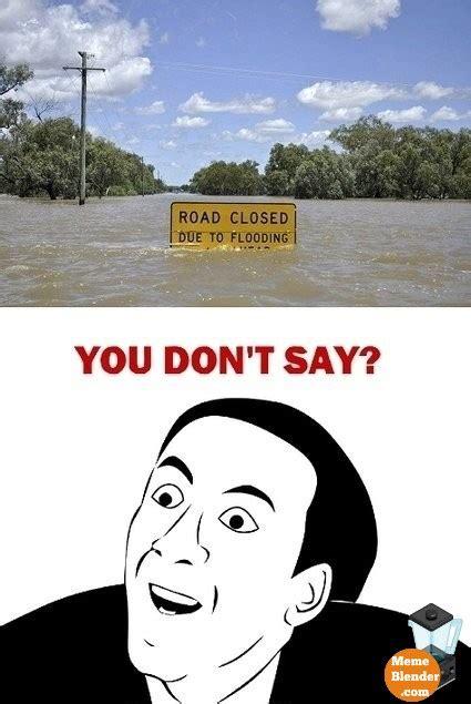 Meme You Don T Say - you don t say meme road closed lol pinterest meme