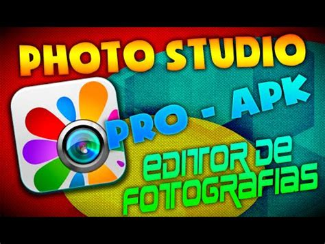 photo studio pro apk descargar photo studio pro apk editor de fotografias ultima version android