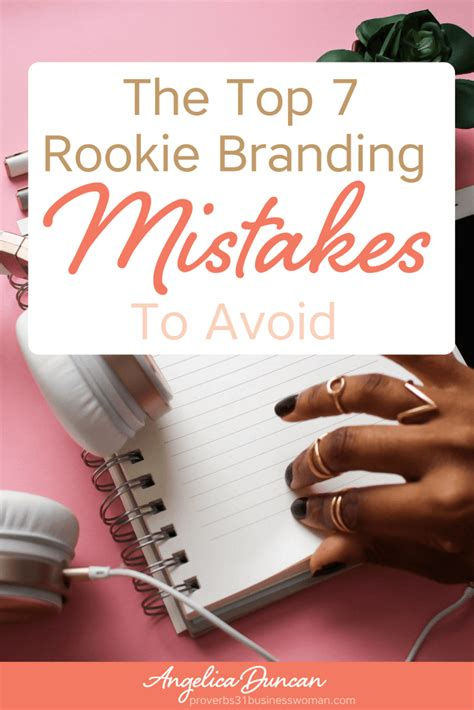 Top Ten Branding Mistakes To The Top 7 Rookie Branding Mistakes To Avoid Proverbs 31