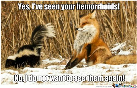 Hemorrhoid Meme - have you seen my hemorrhoids by bal meme center