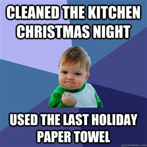 Towel Meme - cleaned the kitchen christmas night used the last holiday