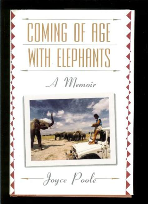 water free a memoir a coming of age story about an improbable journey to find emotional books coming of age with elephants a memoir joyce poole