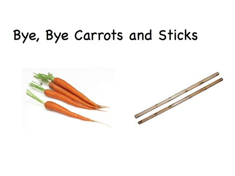 and sticj a lean journey carrots and sticks don t motivate in a