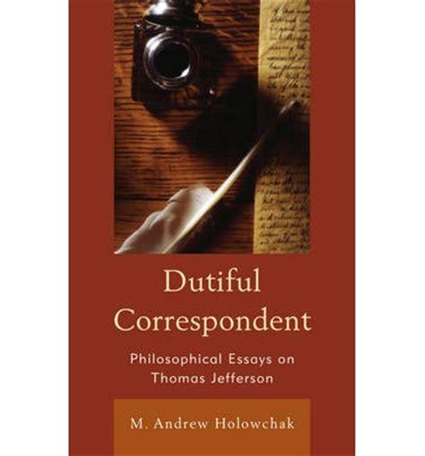 Dutifulness Essay by Dutiful Correspondent M Andrew Holowchak 9781442220423