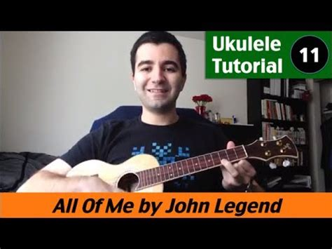 john legend all of me tutorial how to play on piano ukulele tutorial 11 all of me by john legend how to
