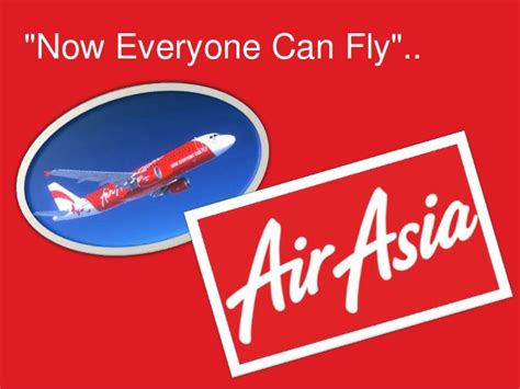 airasia now everyone can fly air asia marketing analysis