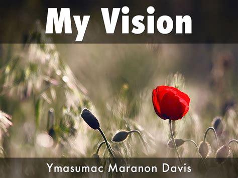 my davis my vision by yma maranon davis