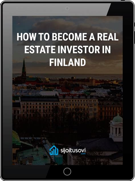 how to become a better real estate investor how to become a real estate investor in finland