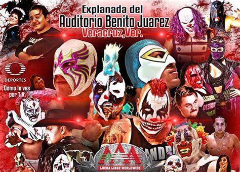imagenes de luchas libres aaa lucha libre aaa worldwide en veracruz tv