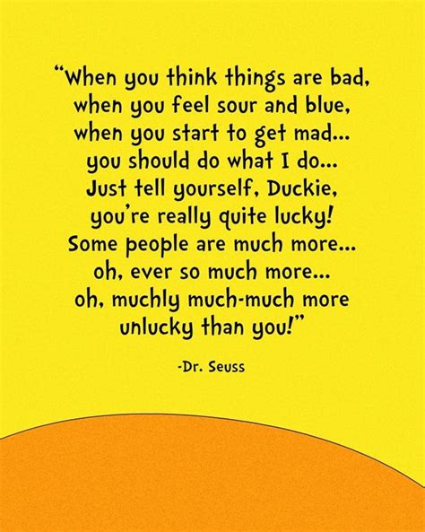 Great Reads When You Are Feeling Blue by Always Advice From Dr Seuss Quot When You Think Things