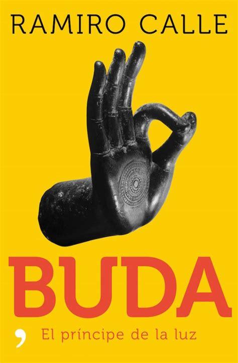 libro buda el principe libros buda el pr 237 ncipe de la luz de ramiro calle yoga en red