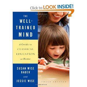 the well trained mind a guide to classical education at home fourth edition 20 best images about booklist how to homeschool on