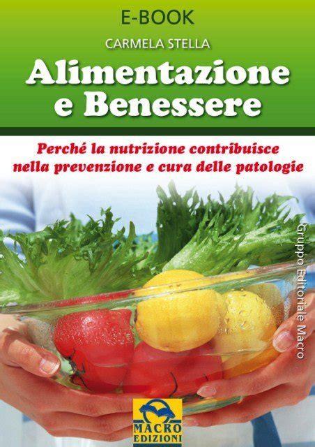 benessere e alimentazione alimentazione e benessere ebook pdf di carmela stella