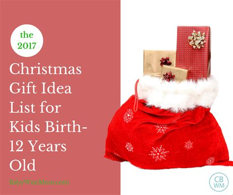 christmas gift for 12 yers gift guide ages birth 12 years chronicles of a babywise