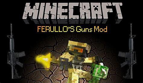 ferullos guns mod download for minecraft 1 6 4 1 6 2 ferullo s guns mod para minecraft 1 6 2 y 1 6 4 minecrafteo