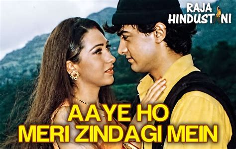 biography of movie raja hindustani aaye ho meri zindagi mein male raja hindustani aamir