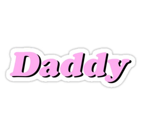 Dream Home Decor by Quot Daddy Quot Stickers By Sadgurl00 Redbubble
