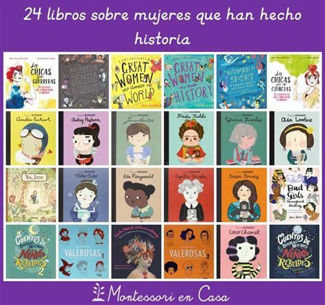 libro las chicas panorama de 24 libros sobre que han hecho historia montessori en casa