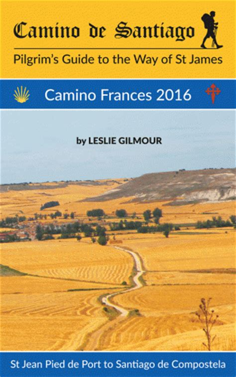 camino de santiago guide camino de santiago guide book ebook on the camino frances