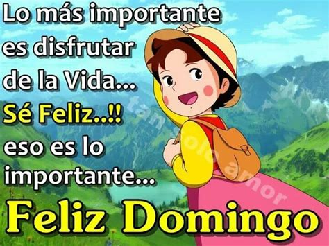 feliz domingo en imagenes feliz domingo weekend quotes pinterest domingo