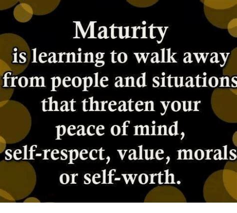 Memes Meme Maturity Is Learning To Walk Away From People | maturity is learning to walk away from people and