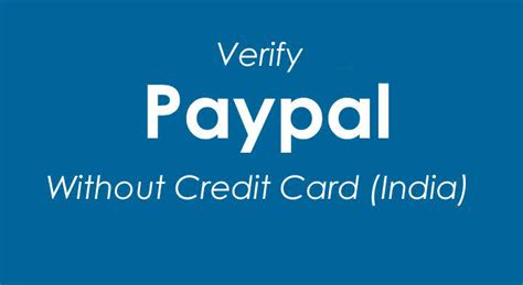 how to make a paypal without credit card how to verify paypal without credit card