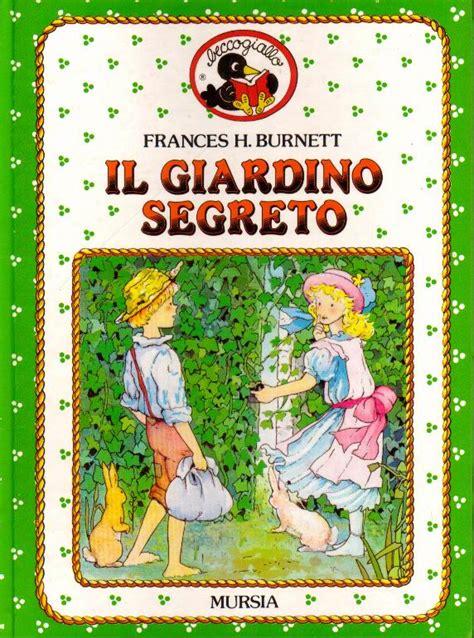 il libro il giardino segreto il giardino segreto frances hodgson burnett 455
