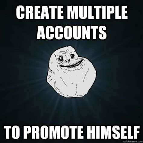 Multiple Picture Meme Creator - create multiple accounts to promote himself forever