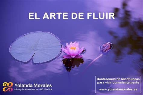 mindfulness el arte de 8416928177 conferencia de mindfulness el arte de fluir yolanda morales