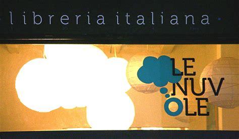 libreria italiana le nuvole libreria italiana le nuvole 28 images inaugurazione