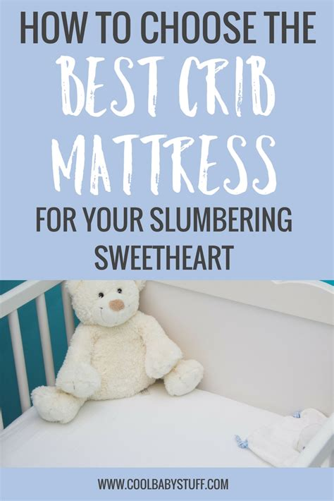 How To Choose Crib Mattress 5 Tips To Choose The Best Crib Mattress For Your Slumbering Sweetheart Cool Baby Stuffcool