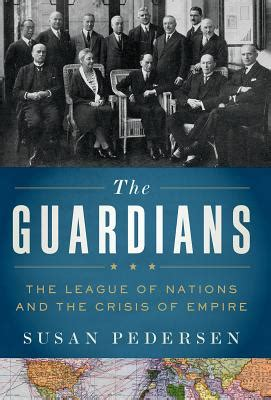 the guardians the league of nations and the crisis of