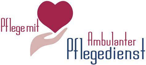 Bewerbung Ambulanter Pflegedienst Pflege Mit Herz Ambulanter Pflegedienst Wir Suchen