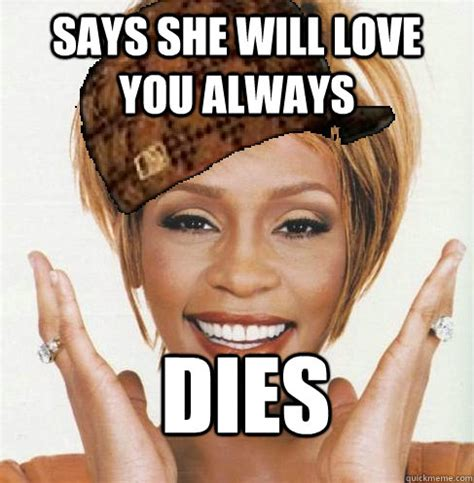 Whitney Meme - whitney houston meme