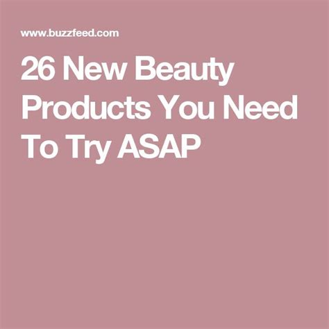 New Products You Ve Gotta Try by 26 New Products You Need To Try Asap Glavportal