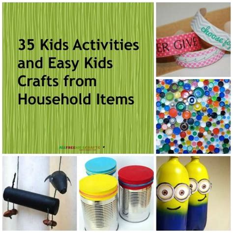 easy diy crafts with household items 54 activities and easy crafts from household