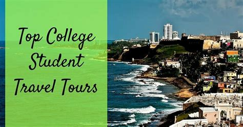 top college student travel tours