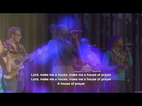 make me a house of prayer make me a house of prayer eddie james ministries doovi