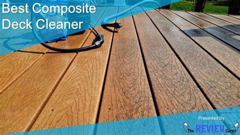 composite deck cleaner top  detailed reviews