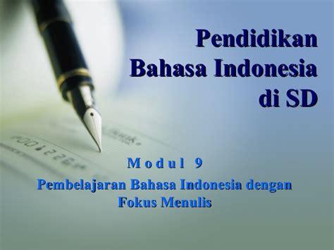 Pembelajaran Bahasa Indonesia Di Perguruan Tinggi pembelajaran bahasa indonesia dengan fokus menulis