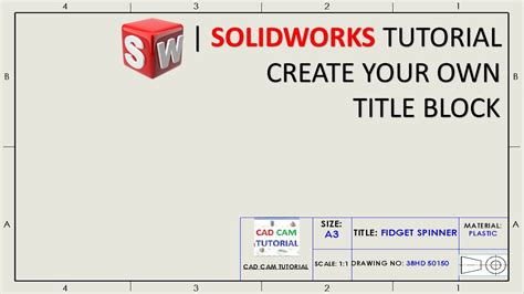 How To Create Custom Title Block Template In Solidworks Solidworks Tutorial Youtube Solidworks Drawing Template