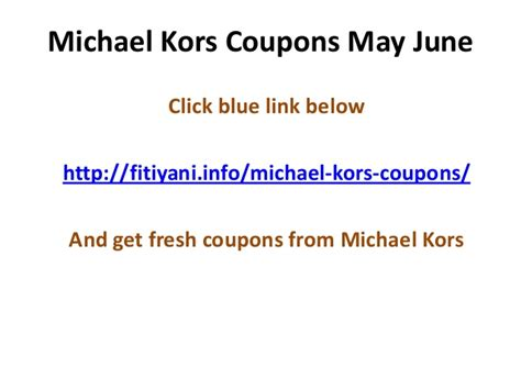 michael kors promo code discounts coupons 2015 new michael kors coupons code may 2013 june 2013