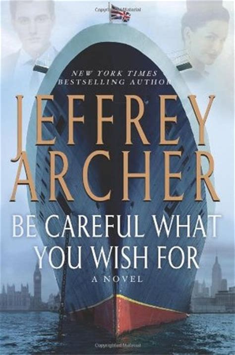 Jeffrey Archer Be Careful What You Wish For Buku Import be careful what you wish for the clifton chronicles 4 by jeffrey archer reviews