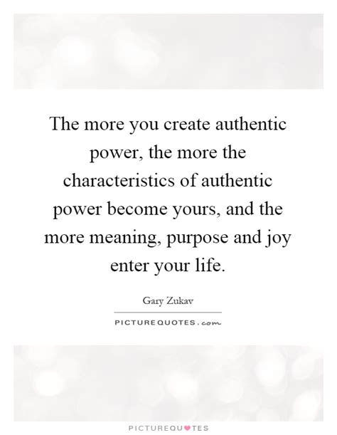 authentic biography meaning the more you create authentic power the more the